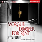 Morgue Drawer for Rent: Morgue Drawer, Book 3 (       UNABRIDGED) by Jutta Profijt Narrated by MacLeod Andrews