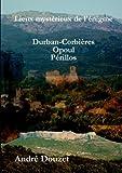 echange, troc André Douzet - Lieux mystérieux de l'énigme : Durban-Corbières, Opoul, Perillos