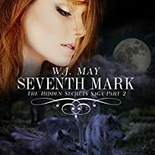 Seventh Mark: The Hidden Secrets Saga, Book 2 (       UNABRIDGED) by W. J. May Narrated by Chloe Golden