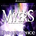 The Presence: Soul Tracker, Book 2 (       UNABRIDGED) by Bill Myers Narrated by Bill Myers
