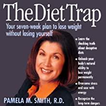 The Diet Trap: Your 7-Week Plan to Lose Weight - Without Losing Yourself! (       UNABRIDGED) by Pamela M. Smith Narrated by Gemma Dawson