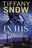 Tiffany Snow In His Shadow (Tangled Ivy)