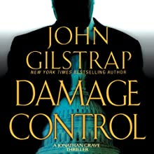 Damage Control: A Jonathan Grave Thriller, Book 4 (       UNABRIDGED) by John Gilstrap Narrated by Basil Sands