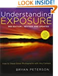 Understanding Exposure, 3rd Edition:...
