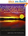 Understanding Exposure, 3rd Edition:...
