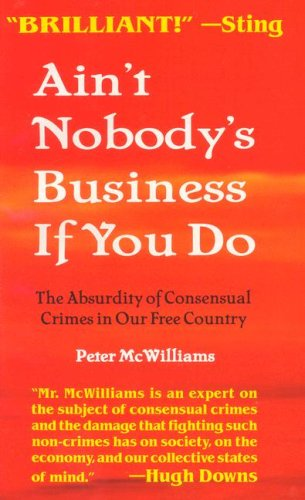 Ain't Nobody's Business if You Do: The Absurdity of...