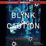 Blink & Caution | Tim Wynne-Jones