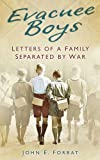 John E. Forbat Evacuee Boys: Letters of a Family Separated by War