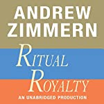 Andrew Zimmern, Ritual Royalty: Chapter 19 from 'The Bizarre Truth' | Andrew Zimmern