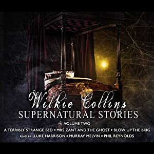 Wilkie Collins Supernatural Stories: Volume 2 Audiobook