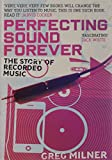 img - for Perfecting Sound Forever: The Story of Recorded Music by Greg Milner (1-Jul-2010) Paperback book / textbook / text book
