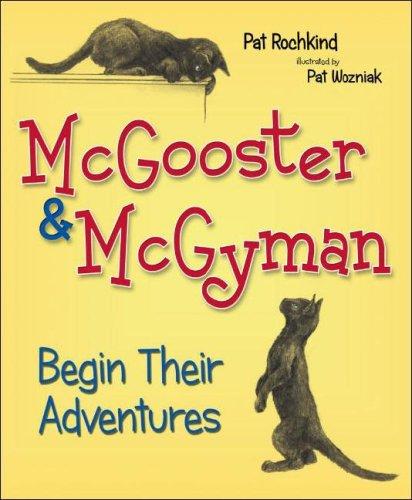 McGooster & McGyman Begin Their Adventures