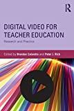 img - for Digital Video for Teacher Education: Research and Practice book / textbook / text book