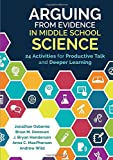 img - for Arguing From Evidence in Middle School Science: 24 Activities for Productive Talk and Deeper Learning book / textbook / text book