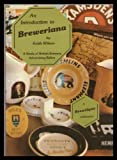 Introduction to Breweriana: A Study of British Brewery Advertising Relics (0950749508) by Wilson, Keith