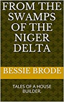 From The Swamps Of The Niger Delta: Tales Of A House Builder.