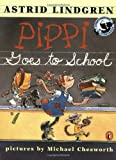 Astrid Lindgren Pippi Goes to School: Picture Book (Pippi Longstocking Storybook)