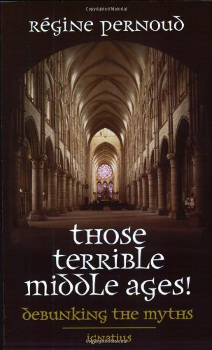 Those Terrible Middle Ages: Debunking the Myths