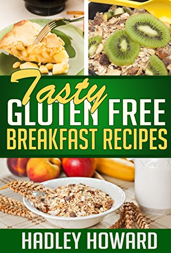Tasty Gluten Free Breakfast Recipes