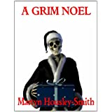 A Grim Noel ~ Martyn Housley-Smith