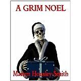 A Grim Noel ~ Martyn Housley-Smith