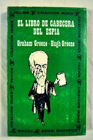 El Libro De Cabecera Del Espía por Greene, Graham