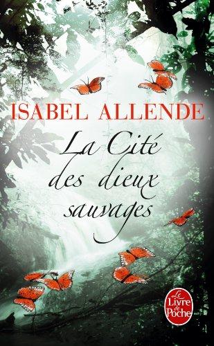 La Cit� des dieux sauvages - Isabel Allende