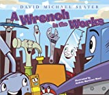 img - for A Wrench in the Works (David Michael Slater Set 2) book / textbook / text book