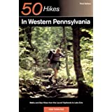 Explorer's Guide 50 Hikes in Western Pennsylvania: Walks and Day Hikes from the Laurel Highlands to Lake Erie...