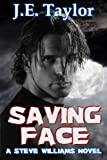 Saving Face (A Steve Williams Novel - Book Six) by J.E. Taylor