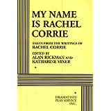 My Name is Rachel Corrie - Acting Edition ~ Rachel Corrie