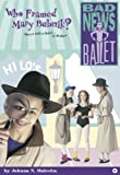 Who Framed Mary Bubnik? (Bad News Ballet)