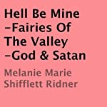 Hell Be Mine: Fairies of the Valley - God & Satan | Melanie Marie Shifflett Ridner
