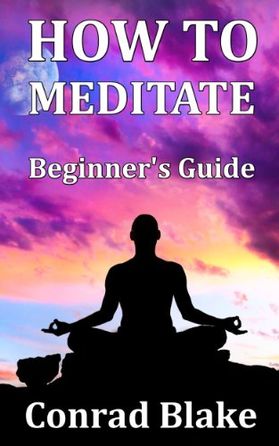 How To Meditate - Beginner's Guide by Conrad Blake ebook deal