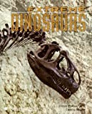 img - for Extreme Dinosaurs (The Extreme Wonders Series) book / textbook / text book