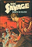 Doc Savage: Death In Silver (0307023761) by Robeson, Kenneth
