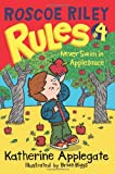Roscoe Riley Rules #4: Never Swim in Applesauce (Roscoe Riley Rules (Quality))