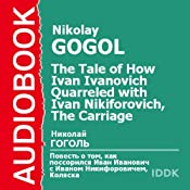 'The Tale of How Ivan Ivanovich Quarreled with Ivan Nikiforovich' and 'The Carriage' | [Nikolay Gogol]