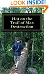 Hot on the Trail of Max Destruction (...