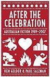 After the Celebration: Australian Fiction 1989-2007 (0522855970) by Gelder, Ken