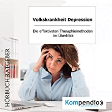 Volkskrankheit Depression: Die effektivsten Theraphiemethoden im Überblick Hörbuch von Robert Sasse, Yannick Esters Gesprochen von: Yannick Esters