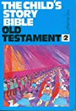 Child's Story Bible: Samuel-Malachi