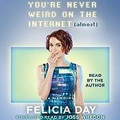 You're Never Weird on the Internet (Almost): A Memoir | [Felicia Day]