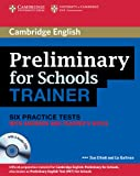 Preliminary for Schools Trainer Six Practice Tests with Answers, Teacher's Notes and Audio CDs (3) (Authored Practice Tests) (0521174872) by Elliott, Sue