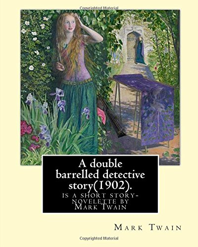 a-double-barrelled-detective-story1902-by-mark-twainand-illustrated-bylucius-hitchcock1868-1942-is-a