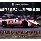 White Racers from Zuffenhausen: Porsche 904, 906, 907, 908, 909, 910 (Ludvigsen Library)by Karl Ludvigsen