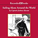 Sailing Alone Around the World Audiobook by Captain Joshua Slocum Narrated by Nelson Runger