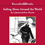 Sailing Alone Around the World | Captain Joshua Slocum