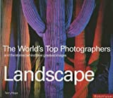 echange, troc Terry Hope - Landscape: The World's Top Photographers, And The Stories Behind Their Greatest Images