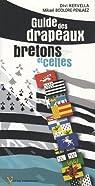 Guide des drapeaux bretons et celtes par Kervella